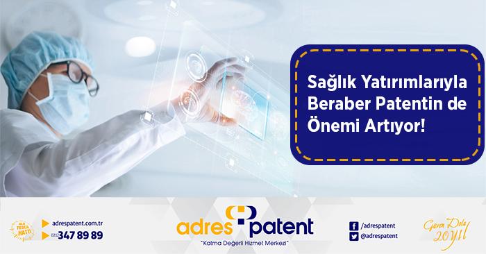 sağlık yatırımlarıyla beraber patentinde önemi artıyor