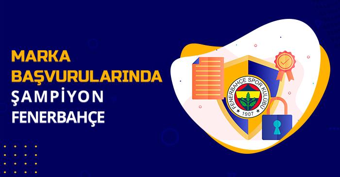 Marka başvurularında şampiyon Fenerbahçe banner